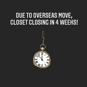 Closet closing soon due to oversees move!